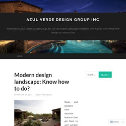 Modern design landscape: Know how to do?