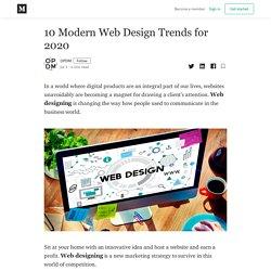 10 Modern Web Design Trends for 2020 - OPDM - Medium