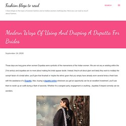 Modern Ways Of Using And Draping A Dupatta For Brides