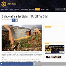 5 Modern Families Living It Up Off The Grid