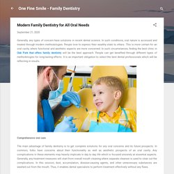 Modern Family Dentistry for All Oral Needs