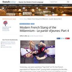 Modern French Slang of the Millennium - Le parler d'jeunes: Part 4