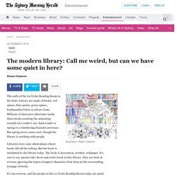 The modern library: Call me weird, but can we have some quiet in here?
