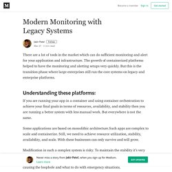 Modern Monitoring with Legacy Systems – Jakir Patel