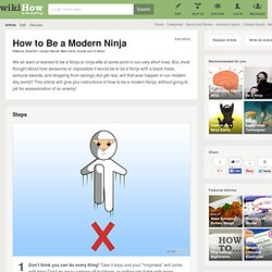 How to Be a Modern Ninja: 11 Steps (with Pictures)
