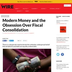 Modern Money and the Obsession Over Fiscal Consolidation