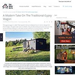 A Modern Take On The Traditional Gypsy Wagon - Tiny House for UsTiny House for Us