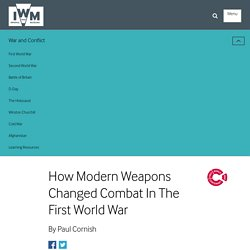 How Modern Weapons Changed Combat In The First World War