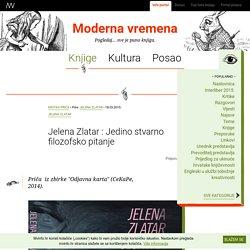 Jelena Zlatar : Jedino stvarno filozofsko pitanje