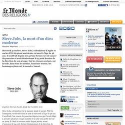 Steve Jobs, la mort d'un dieu moderne