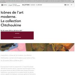 Icônes de l'art moderne.La collection Chtchoukine
