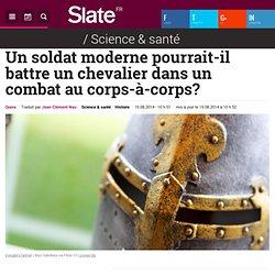 Un soldat moderne pourrait-il battre un chevalier dans un combat au corps-à-corps?