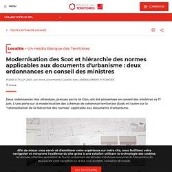 Modernisation des Scot et hiérarchie des normes applicables aux documents d'urbanisme : deux ordonnances en conseil des ministres