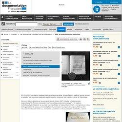 2008 : la modernisation des institutions - Les révisions de la Constitution sous la Ve République - Dossiers