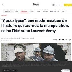 """""""Apocalypse"""", une modernisation de l'histoire qui tourne à la manipulation, selon l'historien Laurent Véray - Télévision"""