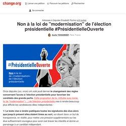 Non au projet de loi de modernisation de l'élection présidentielle #PrésidentielleOuverte