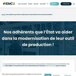 Nos adhérents que l'État va aider dans la modernisation de leur outil de production ! - Pôle EMC2