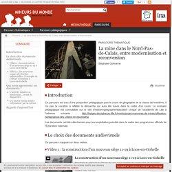 Mémoires de mines - Parcours - La mine dans le Nord-Pas-de-Calais, entre modernisation et reconversion