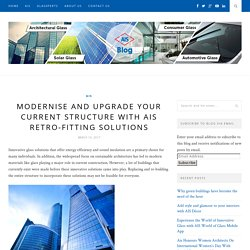Modernise and upgrade your current structure with AIS Retro-fitting solutions – AIS GLASS