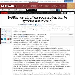 Netflix: un aiguillon pour moderniser le système audiovisuel