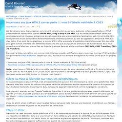 Modernisez vos jeux HTML5 canvas partie 1: mise à l'échelle matérielle & CSS3 - David Rousset