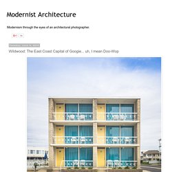 Modernist Architecture: Wildwood: The East Coast Capital of Googie... uh, I mean Doo-Wop