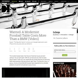 Wanted: A Modernist Foosball Table Costs More Than a BMW [Video]