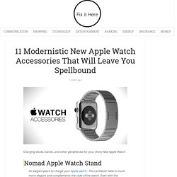 11 Modernistic New Apple Watch Accessories