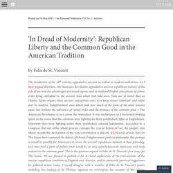 'In Dread of Modernity': Republican Liberty and the Common Good in the American Tradition