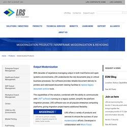 Output Modernization - Replace legacy document archives