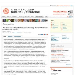 NEJM 17/08/11 Will the Food Safety Modernization Act Help Prevent Outbreaks of Foodborne Illness?