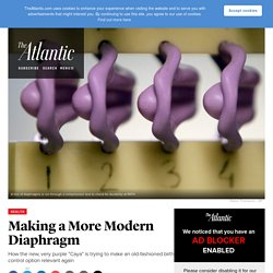 How New, Modernized Diaphragms Are Trying to Make an Old Birth Control Method Relevant Again