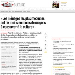 «Les ménages les plus modestes ont de moins en moins de moyens à consacrer à la culture»