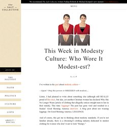"""This Week in Modesty Culture: Who Wore It Modest-est?"" by L.P. - The Salt Collective"