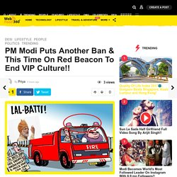 PM Modi Puts Another Ban On Red Beacon To End VIP Culture!! - WebFeed360