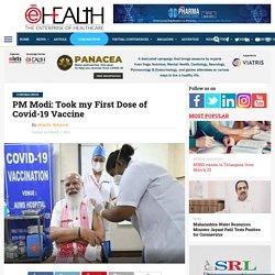 PM Modi: Took my First Dose of Covid-19 Vaccine