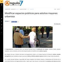 Modificar espacios públicos para adultos mayores: urbanista