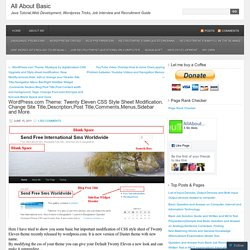 Wordpress.com Theme: Twenty Eleven CSS Style Sheet Modification. Change Site Title,Description,Post Title,Comments,Menus,Sidebar and More. « All About Basic