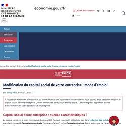 Modification du capital social de votre entreprise : mode d'emploi