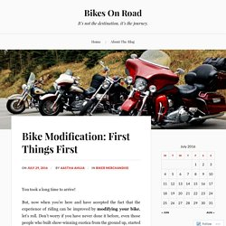 Bike Modification: First Things First – Bikes On Road