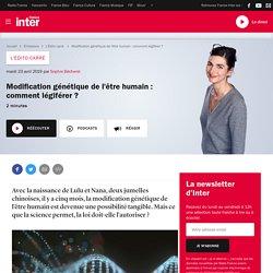 Modification génétique de l'être humain : comment légiférer ?