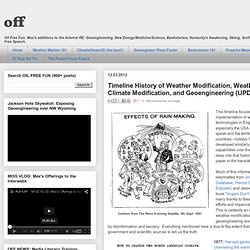 off: Timeline History of Weather Modification, Weather Warfare, Climate Modification, and Geoengineering (UPDATED 3.23.13)