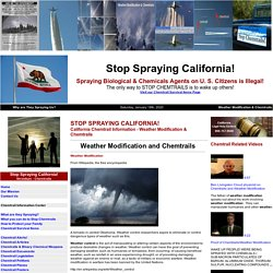 Chemtrails and Weather Modification - Chemtrails Spraying and Weather Modification - WEATHER MODIFICATION Chemtrail Information - Stop Chemtrail Spraying in California!
