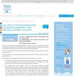 Loi LME et modification des délais de paiement, par Michael Amado. Avocat