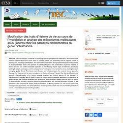 UNIVERSITÉ DE PERPIGNAN 20/11/18 Thèse en ligne : Modification des traits d'histoire de vie au cours de l'hybridation et analyse des mécanismes moléculaires sous- jacents chez les parasites plathelminthes du genre Schistosoma