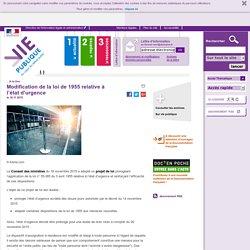 Modification de la loi de 1955 relative à l'état d'urgence, . A la une, vie-publique.fr