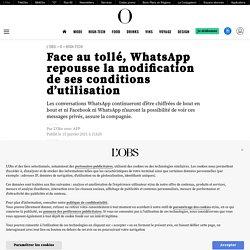 15 jan. 2021 Face au tollé, WhatsApp repousse la modification de ses conditions d'utilisation