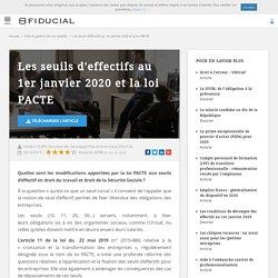 Modifications apportées par la loi PACTE aux seuils d'effectif au 1er janvier 2020