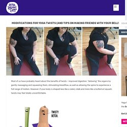 Modifications for yoga twists (and tips on making friends with your belly) - Body Positive Yoga