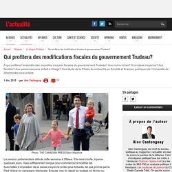 Qui profitera des modifications fiscales du gouvernement Trudeau?